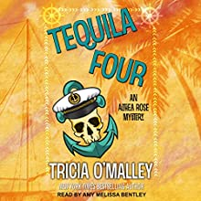 Tequila Four: Althea Rose Series, Book 4 Audiobook by Tricia O'Malley Narrated by Amy Melissa Bentley