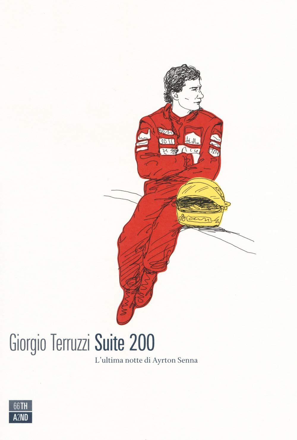 Suite 200. L'ultima notte di Ayrton Senna (Vite inattese)