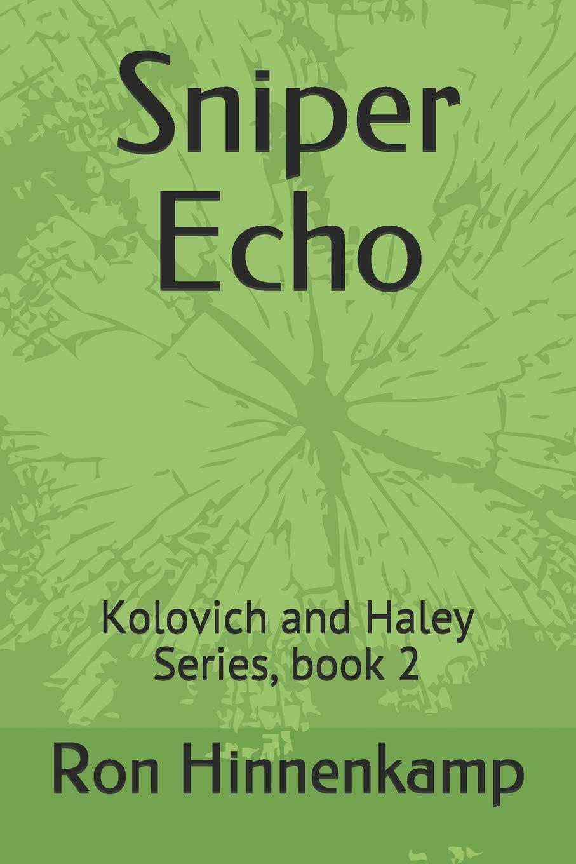 Sniper Echo: Kolovich and Haley Series, book 2: Amazon.es ...