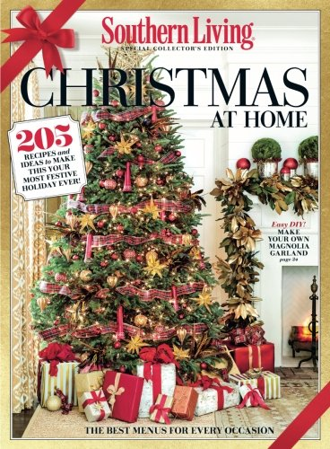 southern living christmas at home 205 recipes and ideas to make this your most festive holiday ever the editors of southern living 9780848752132 - Southern Living Christmas