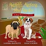 Mastiffs, Mystery, and Murder: A Dog Detective Series Novel, Volume 1 | Sandra Baublitz