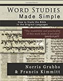 Word Studies Made Simple: How to Study the Bible in the Original Languages