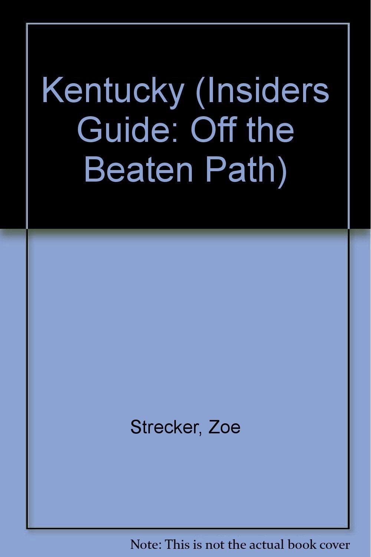 Kentucky (Insiders Guide: Off the Beaten Path)