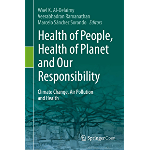 Health of People, Health of Planet and Our Responsibility: Climate Change, Air Pollution and Health