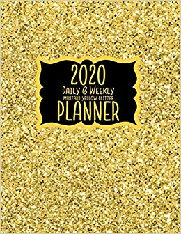 2020 Daily & Weekly Mustard Yellow Glitter Planner: 8.5 x 11 ...