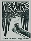 Endless Tracks in the Woods, James A. Young and Jerry D. Budy, 0912612282