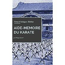 Aide-mémoire du karaté: Termes et techniques Shotokan (French Edition)