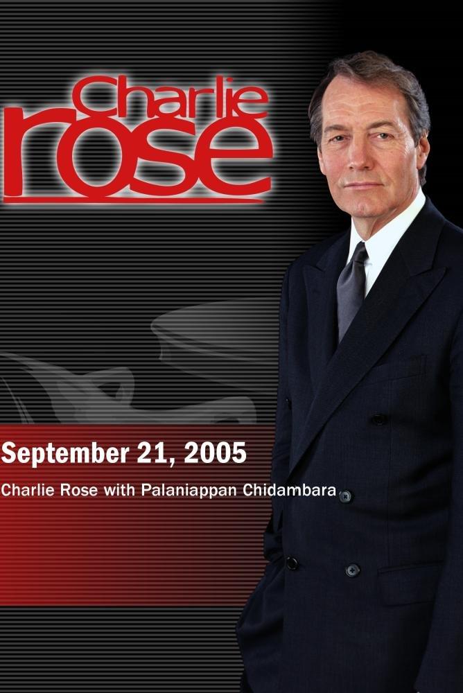 Charlie Rose with Palaniappan Chidambara (September 21, 2005) by ''Charlie Rose, Inc.''