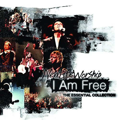 New Life Worship - I Am Free: The Essential Collection (2009)