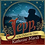 Jepp, Who Defied the Stars | Katherine Marsh