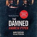 The Damned Hörbuch von Andrew Pyper Gesprochen von: Adam Sims
