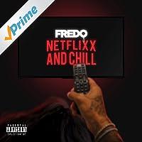 Netflix & Chill [Explicit]
