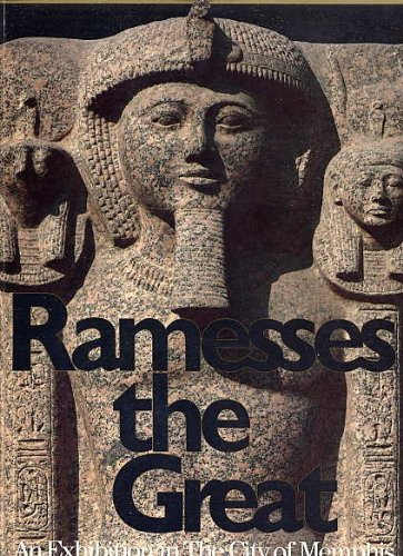 Ramesses the Great. His Life and World. An Exhibition in the City of Memphis