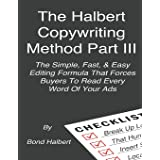 The Halbert Copywriting Method Part III: The Simple Fast & Easy Editing Formula That Forces Buyers To Read Every Word Of Your