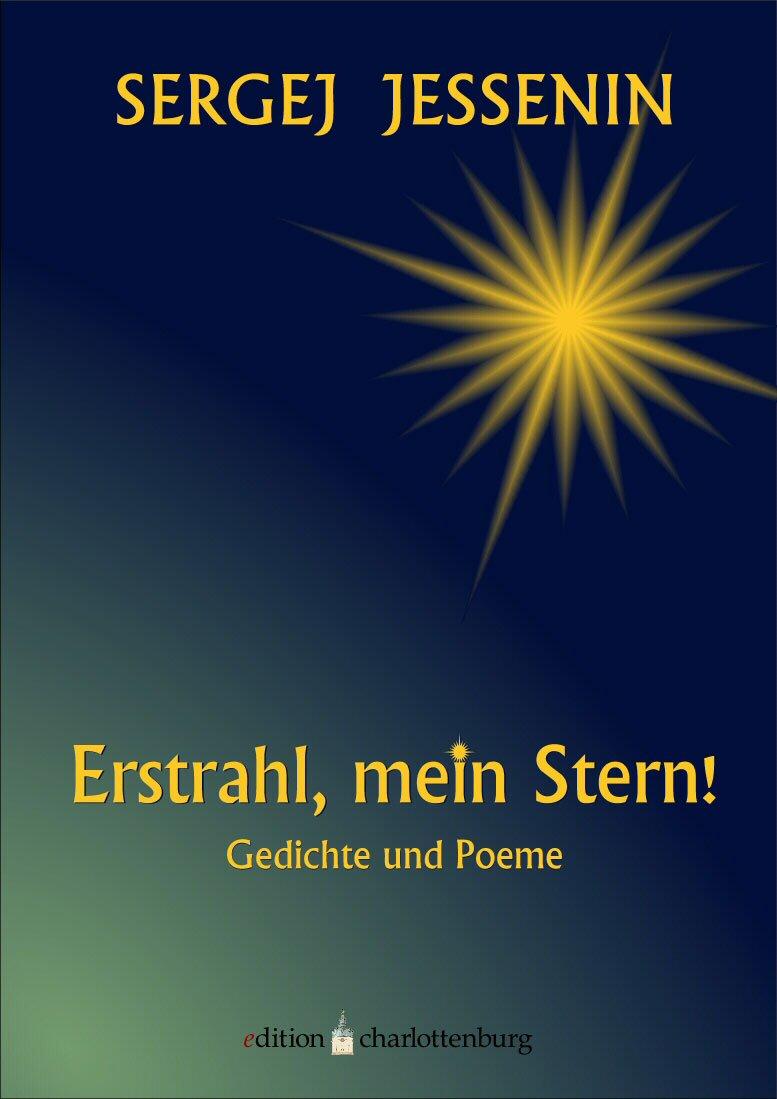 Erstrahl Mein Stern  Gedichte Und Poeme  Edition Charlottenburg 6