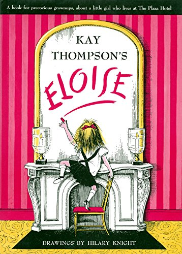 Eloise - Kindle edition by Kay Thompson, Hilary Knight. Children ...