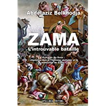 Zama, l'introuvable bataille (French Edition)