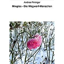 Mingles - Die Wegwerf-Menschen (German Edition)