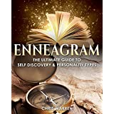Enneagram: The Ultimate Guide to Self-Discovery & Personality Types (Enneagram, Personality types, Self Discovery)