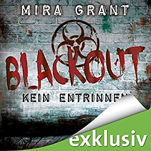 Blackout (The Newsflesh Trilogy 3) Hörbuch