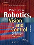 Book cover image for Robotics, Vision and Control: Fundamental Algorithms In MATLAB, Second Edition (Springer Tracts in Advanced Robotics)