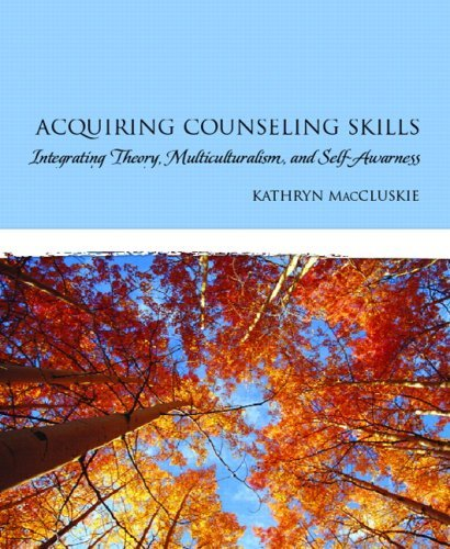 Acquiring Counseling Skills: Integrating Theory, Multiculturalism, and Self-Awareness by Kathryn MacCluskie (2009-03-14)