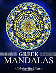 Greek Mandalas Coloring Book: An Adult Coloring Book Featuring the World's Most Beautiful Greek Mandalas f