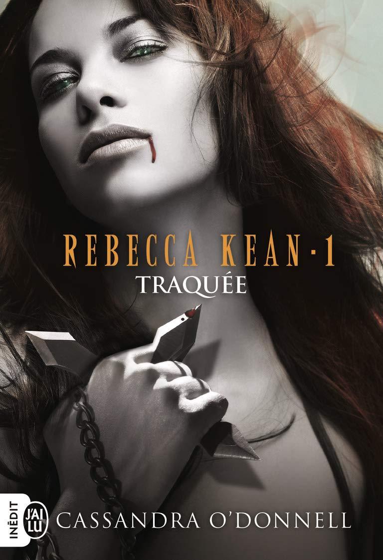 Rebecca Kean, Tome 1 : Traquée Poche – 12 mars 2011 Cassandra O' Donnell J' ai lu 2290032069 FICTION / General