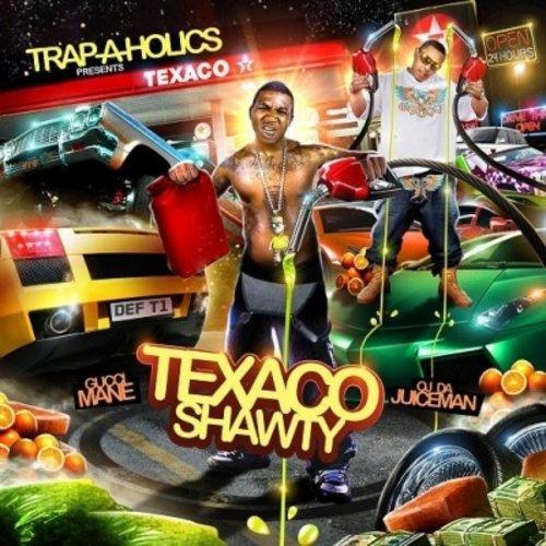 Texaco Shawty- Trap-a-holics Presents Gucci Mane & OJ Da Juiceman (Shawty Mane)
