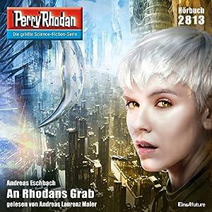 An Rhodans Grab (Perry Rhodan 2813) Hörbuch