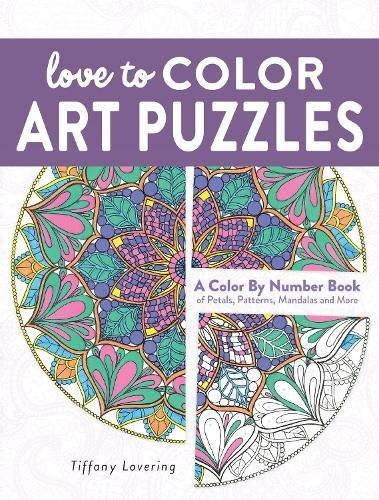 Love to Color Art Puzzles: A Color By Number Book of Petals, Patterns, Mandalas and More