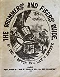 img - for The Drummer's and Fifer's Guide or Self Instructor Containing a Plain and Easy Introduction of the Rudimental Principles for the Drum and Fife book / textbook / text book