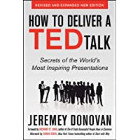 How to Deliver a TED Talk: Secrets of the World's Most Inspiring Presentations, revised and expanded new edition, with a…