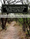 179+ International Killer Hot Desert Survival Tricks and More!, Joseph Laydon, 1497497205
