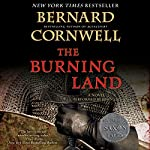 The Burning Land: The Saxon Chronicles, Book 5 | Bernard Cornwell
