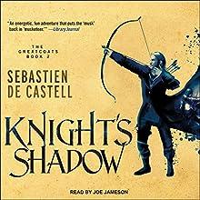 Knight's Shadow: Greatcoats Series, Book 2 Audiobook by Sebastien de Castell Narrated by Joe Jameson