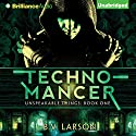 Technomancer: Unspeakable Things, Book 1 Audiobook by B. V. Larson Narrated by Christopher Lane