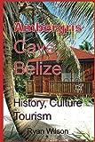 Ambergris Caye, Belize: North America (Caribbean coast)