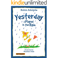 Yesterday I Played In The Rain (A Children's Picture Book)