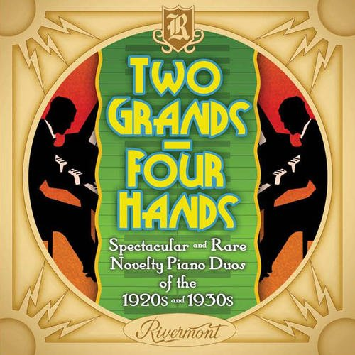 (Two Grands, Four Hands - Spectacular And Rare Novelty Piano Duos Of The 1920s And)