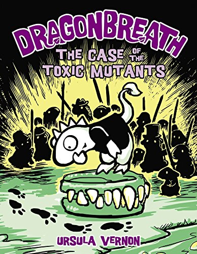 Dragonbreath #9: The Case of the Toxic Mutants -