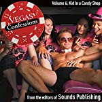 Vegas Confessions 6: Kid In a Candy Shop |  Sounds Publishing