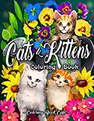 Cats and Kittens Coloring Book: An Adult Coloring Book Featuring Cute and Playful Cat and Kitten Designs for S
