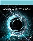Statistical Methods in the Atmospheric Sciences, Volume 100, Third Edition (International Geophysics)