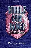Bubble Gum Badge, Patrick Stone, 1462872581