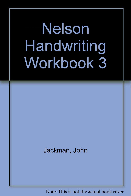 Nelson Handwriting Workbook 3: John Jackman, Anita Warwick ...