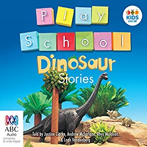 Play School Dinosaur Stories Audiobook