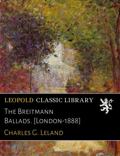 The Breitmann Ballads. [London-1888] pdf