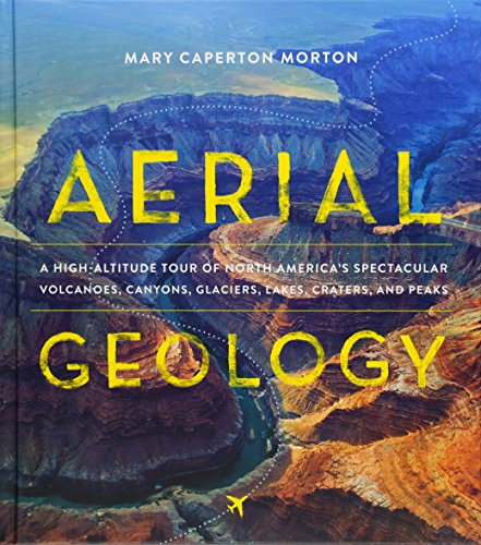 Alaska Aerial Photo - Aerial Geology: A High-Altitude Tour of North America's Spectacular Volcanoes, Canyons, Glaciers, Lakes, Craters, and Peaks
