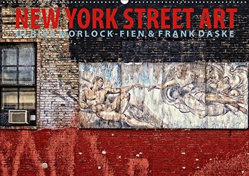 New York Street Art Kalender (Wandkalender 2019 DIN A4 quer): Graffiti und Street Art Tour durch New York City (Monatskalender, 14 Seiten ) (CALVENDO Kunst) Ulrike Morlock-Fien Frank Daske 3669500251 Bildende Kunst